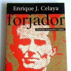 Libros de segunda mano: ENRIQUE J. CELAYA - FORJADOR - ETELVINO GONZALEZ LOPEZ - EDIT. FUNDACION JOSE BARREIRO. 1997. Lote 278842563