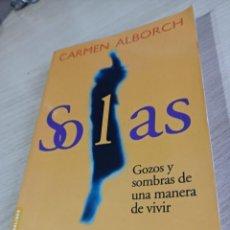 Libros de segunda mano: CARMEN ALBORCH : SOLAS , GOZOS Y SOMBRAS DE UNA MANERA DE VIVIR. Lote 279480213