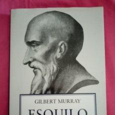Libros de segunda mano: 2013 LIBRO ESQUILO. GILBERT MURRAY (1° EDICIÓN) EDITORIAL GREDOS. PP207. Lote 281905053
