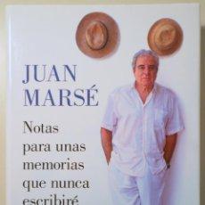 Livres d'occasion: MARSÉ, JUAN - NOTAS PARA UNAS MEMORIAS QUE NUNCA ESCRIBIRÉ - BARCELONA 2019 - ILUSTRADO. Lote 282877918
