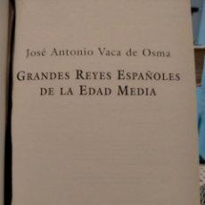 Libri di seconda mano: JOSÉ ANTONIO VACA DE OSMA. GRANDES REYES ESPAÑOLES DE LA EDAD MEDIA .ESPASA. Lote 284198233