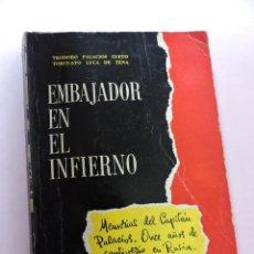 Livros em segunda mão: EMBAJADOR EN EL INFIERNO. PALACIOS CUETO, TEODORO Y LUCA DE TENA, TORCUATO. 1955. Lote 285224103