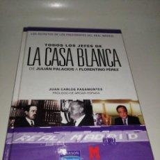 Libros de segunda mano: TODOS LOS JEFES DE LA CASA BLANCA, JUAN CARLOS PASAMONTES, SECRETOS DE PRESIDENTES DEL REAL MADRID. Lote 285481053