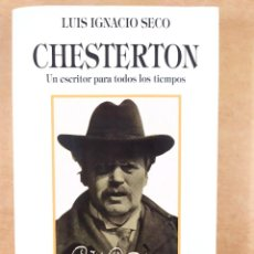 Libros de segunda mano: CHESTERTON. UN ESCRITOR PARA TODOS LOS TIEMPOS / LUIS IGNACIO SECO / 1ªED.1998. EDICIONES PALABRA. Lote 286790733