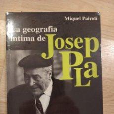 Livros em segunda mão: 'LA GEOGRAFIA ÍNTIMA DE JOSEP PLA'. MIQUEL PAIROLÍ. Lote 287340703