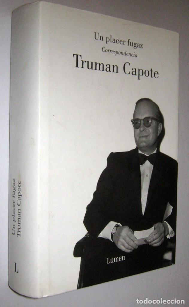 UN PLACER FUGAZ - CORRESPONDENCIA - TRUMAN CAPOTE (Libros de Segunda Mano - Biografías)