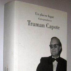 Libros de segunda mano: UN PLACER FUGAZ - CORRESPONDENCIA - TRUMAN CAPOTE. Lote 287351848