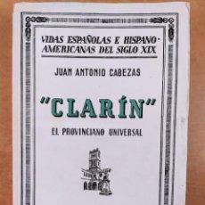 Libros de segunda mano: CLARÍN, EL PROVINCIANO UNIVERSAL / JUAN ANTONIO CABEZAS / 1936. ESPASA-CALPE. Lote 287407638