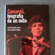 Libros de segunda mano: CAMARÓN BIOGRAFÍA DE UN MITO LUIS FERNÁNDEZ ZAURÍN JOSÉ CANDADO CALLEJA CON AUTÓGRAFOS DEL AUTOR. Lote 287961643