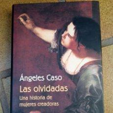 Libros de segunda mano: LAS OLVIDADAS. AUTORA: ÁNGELES CASO. Lote 288091238