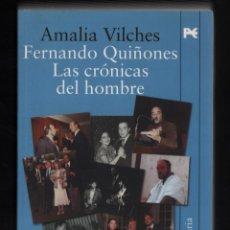 Libros de segunda mano: FERNANDO QUIÑONES LAS CRÓNICAS DEL HOMBRE AMALIA VILCHES ED ALIANZA 2008 1ª EDICIÓN FOTOS. Lote 288173903