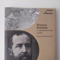 Libros de segunda mano: ROMERO ROBLEDO Y EL PARLAMENTARISMO ESPAÑOL MARÍA JOSÉ RAMOS ROVI.. Lote 288362298