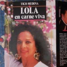 Libros de segunda mano: LOLA EN CARNE VIVA. MEMORIAS DE LOLA FLORES-TICO MEDINA. Lote 288451548