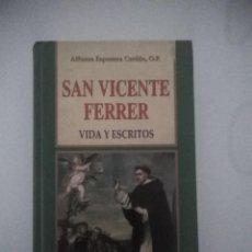 Libros de segunda mano: SAN VICENTE FERRER VIDA Y ESCRITOS ALFONSO ESPONERA CERDÁN,OP ED.EDIBESA AÑO 2005. Lote 288569218