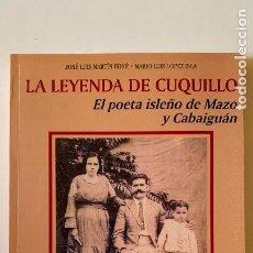 Libros de segunda mano: LA LEYENDA DE CUQUILLO. EL POETA ISLEÑO DE MAZO Y CABAIGUÁN. Lote 288569708