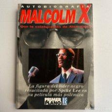 Libros de segunda mano: LIBRO AUTOBIOGRAFIA MALCOM X CON ALEX HALEY. Lote 288572458