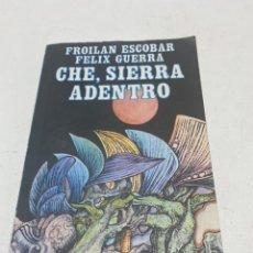 Libros de segunda mano: CHE, SIERRA ADENTRO. Lote 288926318
