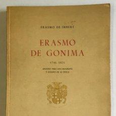 Libros de segunda mano: ERASMO DE GONIMA 1746-1821. APUNTES PARA UNA BIOGRAFÍA Y ESTUDIO DE SU ÉPOCA. - IMBERT, ERASMO DE.. Lote 123202228