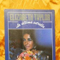 Libros de segunda mano: ELIZABETH TAYLOR, LA ÚLTIMA ESTRELLA. KITTY KELLEY. ARGOS VERGARA. Lote 289529328