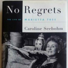 Libros de segunda mano: NO REGRETS. THE LIFE OF MARIETTA TREE. CAROLINE SEEBOHM.LIBRO EN INGLES 1997. Lote 289671413