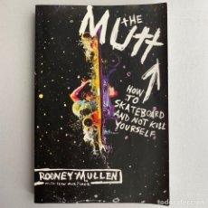 Libros de segunda mano: LIBRO THE MUTT: HOW TO SKATEBOARD AND NOT KILL YOURSELF DE RODNEY MULLEN. Lote 289699808