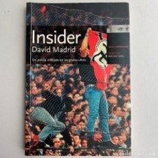 Libros de segunda mano: LIBRO INSIDER. DE DAVID MADRID UN POLICÍA INFILTRADO EN LAS GRADAS ULTRAS. Lote 289700023