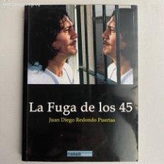 Libros de segunda mano: LIBRO LA FUGA DE LOS 45 DE JUAN DIEGO REDONDO PUERTAS. Lote 289700278
