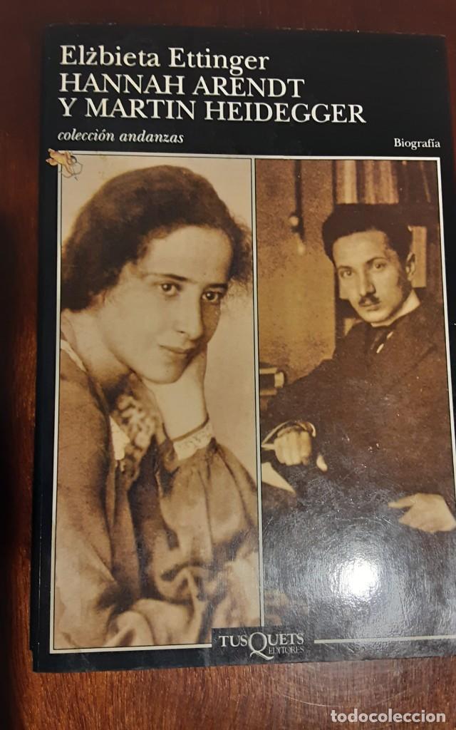 HANNA ARENDT Y MARTIN HEIDEGGER. ELZBIETA ETTINGER. TUSQUETS (Libros de Segunda Mano - Biografías)