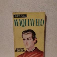 Libros de segunda mano: LIBRO - QUIÉN FUE MAQUIAVELO - BIOGRAFIA - PREZZALINI, GIUSEPPE. Lote 293690553