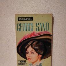 Libros de segunda mano: LIBRO - QUIEN FUE GEORGE SAND - BIOGRAFIA - YVONNE BOURGET. Lote 293690568