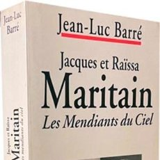 Libros de segunda mano: MARITAIN : JACQUES ET RAÏSSA MARITAIN (LES MENDIANTS DU CIEL) BIOGRAFÍAS CRUZADAS. 657 PAGS. FILOSOF. Lote 293770053