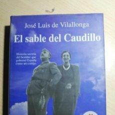 Libros de segunda mano: EL SABLE DEL CAUDILLO/ JOSÉ LUIS DE VILALLONGA/ 4A EDICIÓN,1997/ PLAZE & JANÉS. Lote 295413948