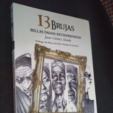 Libros de segunda mano: 13 BRUJAS. BELLA DAMAS INCOMPRENDIDAS GÓMEZ ALCAIDE. SOLDESOL. ALMERIA, 2018. Lote 296592903