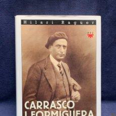 Libros de segunda mano: CARRASCO I FORMIGUERA UN CRISTIANO NACIONALISTA 1890-1938 HILARI RAGUER 24X18X2CMS. Lote 297087238
