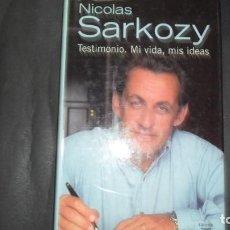 Libros de segunda mano: NICOLAS SARKOZY, TESTIMONIO. MI VIDA, MIS IDEAS, ED. TAURUS. Lote 297152288