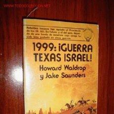 Livros em segunda mão: JAKE SAUNDERS / HOWARD WALDROP: 1999: ¡ GUERRA TEXAS ISRAEL !. Lote 16872886