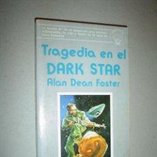 Livros em segunda mão: DEAN FOSTER, ALAN: TRAGEDIA EN EL DARK STAR. Lote 20845152