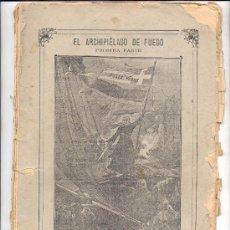 Libros de segunda mano: EL ARCHIPIÉLAGO DE FUEGO-JULIO VERNE-PARTES 1ªY2ª. 2 TOMOS. SIN FECHA(CA. FINALES XIX).CON GRABADOS.. Lote 26253700