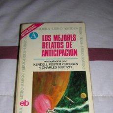 Libros de segunda mano: LOS MEJORES RELATOS DE ANTICIPACION - K. F. CROSSEN Y C. NUETZEL. Lote 27150598