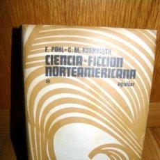 Libros de segunda mano: CIENCIA FICCION NORTEAMERICANA 1302 PAGINAS TOMO I FREDERIK POHL Y C. M. KORNBLUTH . Lote 27544759