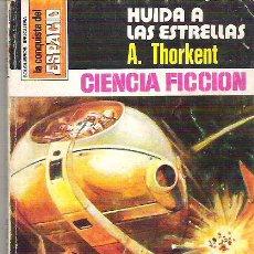 Libros de segunda mano: CIENCIA FICCION - HUIDA A LAS ESTRELLAS A. THORKENT *** BOLSILIBROS BRUGUERA 495***1980. Lote 6911830