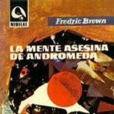 Libros de segunda mano: LA MENTE ASESINA DE ANDRÓMEDA POR FREDRIC BROWN DE EDHASA EN BARCELONA 1963. Lote 19245893