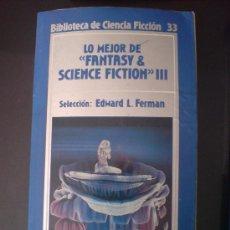 Libros de segunda mano: ORBIS CIENCIA FICCION LO MEJOR DE FANTASY AND SCIENCIE FICTION III FERMAN NUEVO. Lote 9365682