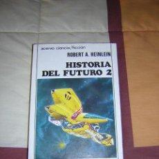 Libros de segunda mano: HISTORIA DEL FUTURO 2 , ROBERT A HEINLEIN - NUEVO. Lote 26685942