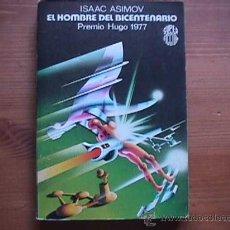 Libros de segunda mano: EL HOMBRE DEL BICENTENARIO, ISAAC ASIMOV, MARTINEZ ROCA SUPER FICCION, 1978. Lote 82263308