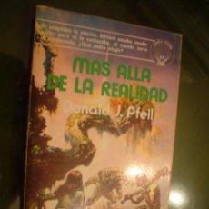 Livros em segunda mão: DONALD J. PFEIL: MÁS ALLÁ DE LA REALIDAD - CIENCIA FICCIÓN. Lote 16872935