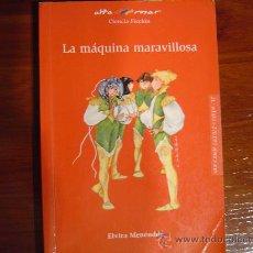 Libros de segunda mano: LA MAQUINA MARAVILLOSA, CIENCIA FICCIÓN, ESCRITORA ELVIRA MENÉNDEZ. Lote 10884052