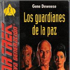 Libros de segunda mano: STAR TREK. LA NUEVA GENERACIÓN 2 - LOS GUARDIANES DE LA PAZ. TRAD. DE DIANA FALCÓN CIENCIA FICCIÓN. Lote 12117023