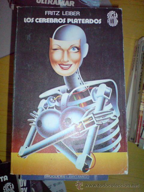 CIENCIA FICCION MARTINEZ ROCA SUPER FICCION LOS CEREBROS PLATEADOS LEIBER (Libros de Segunda Mano (posteriores a 1936) - Literatura - Narrativa - Ciencia Ficción y Fantasía)