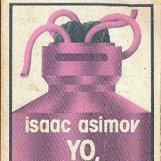 Libros de segunda mano: YO, ROBOT - ISAAC ASIMOV (COLECCION NEBULAE - EDHASA CIENCIA FICCIÓN). Lote 25176538